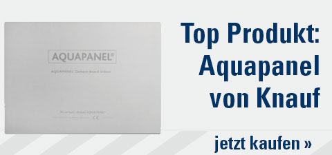 Top Produkt: Aquapanel von Knauf