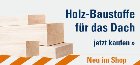 Holzbaustoffe für das Dach - Neu im Shop