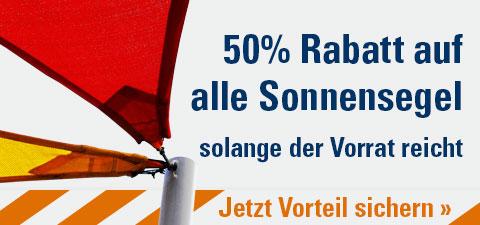 50% Rabatt auf allle Sonnensegel - solange der Vorrat reicht.