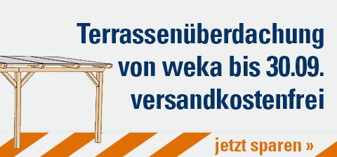 weka Terrassenüberdachung bis zum 30.09.17 versandkostenfrei