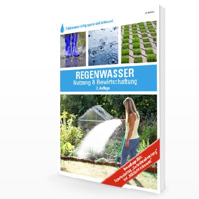 Regenwassernutzung & Regenwasserbewirtschaftung - Der Ratgeber