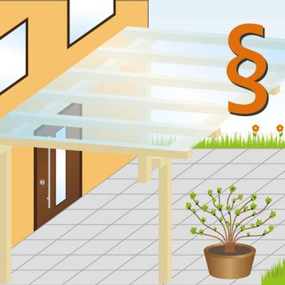 Terrassenüberdachungen, Carport, Gartenhaus  –  Baugenehmigung ja oder nein?